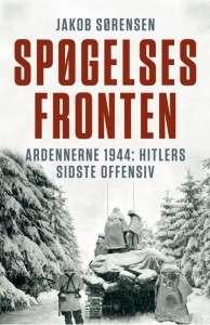 Spøgelsesfronten. Ardennerne 1944: Hitlers sidste offensiv